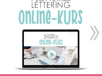 Plotter meets Lettering Online-Kurs
